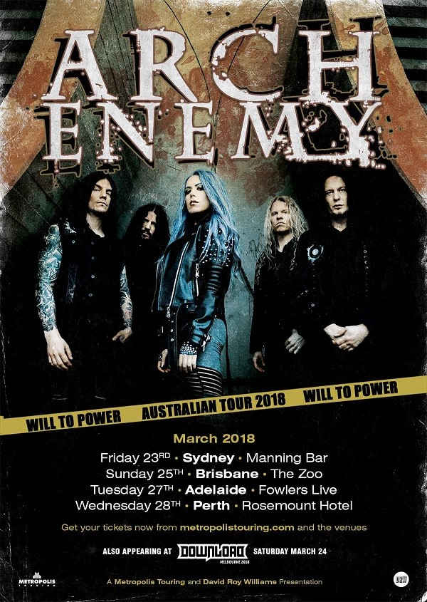 Get your tickets now  https   metropolistouring.com arch-enemy. Friday 23rd  March - Sydney - Manning Bar Sunday 25th March - Brisbane - The Zoo 9a4b7ac1bf92f